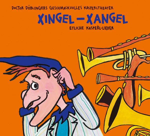 Xingel-Xangel - etliche Kasperl-Lieder